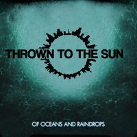 Of Oceans and Raindrops — Thrown to the Sun