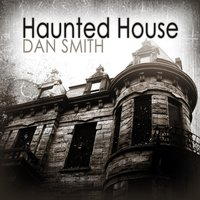 Haunted House  (feat. Ben Williams) — Dan Smith
