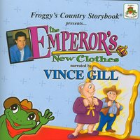 Froggy's Country Storybook presents The Emperor's New Clothes narrated by Vince Gill — Vince Gill