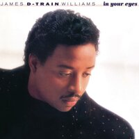 In Your Eyes — James Williams, James 'D-Train' Williams