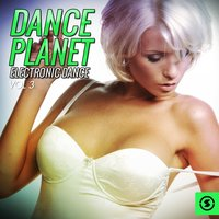 Dance Planet Electronic Dance, Vol. 3 — сборник
