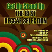 Get up Stand up the Best Reggae Selection — сборник