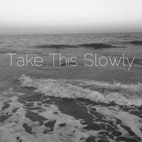 Take This Slowly — Fauntella Crow