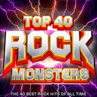Top 40 Rock Monsters - The 40 Best Rock Hits of All Time — The Rock Monsters