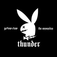 Thunder — Yellow Claw, The Opposites
