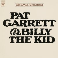 Pat Garrett & Billy The Kid (Soundtrack From The Motion Picture) — Bob  Dylan