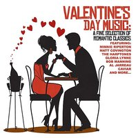 Valentine's Day Music: A Fine Selection Of Romantic Classics — сборник