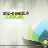 Miracles - Remixes — Afro-Mystik