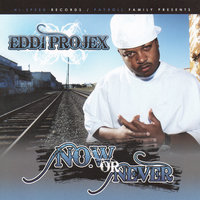 Now Or Never — Eddi Projex