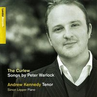 The Curlew - Songs By Peter Warlock — Andrew Kennedy, The Pavao Quartet, Daniel Pailthorpe, Simon Lepper, Owen Dennis
