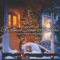 Christmas Time Is Here — Steve O'Connor