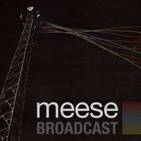 Broadcast — Meese