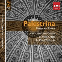 Palestrina: Masses — Джованни Пьерлуиджи да Палестрина, King's College Choir, Cambridge, Philip Ledger, Stephen Darlington, Director, The Choir of Christ Church Cathedral, Oxford, Sir David Willcocks/Sir Philip Ledger