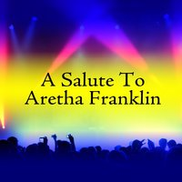 A Salute To Aretha Franklin — R&B Soul Superstars