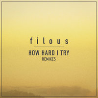 How Hard I Try — filous, James Hersey