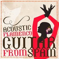 Acoustic Flamenco Guitar from Spain — сборник