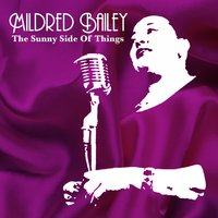 The Sunny Side Of Things — Mildred Bailey