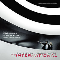 The International — Reinhold Heil, Tom Tykwer, Johnny Klimek