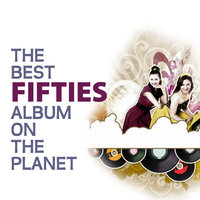 The Best Fifties Album On The Planet — сборник