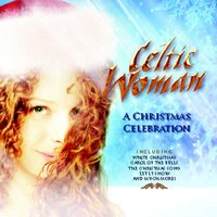 A Christmas Celebration — Celtic Woman