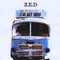 On My Way — Z.E.D