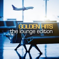 Golden Hits: The Lounge Edition — сборник