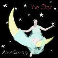 The Star — Aliceissleeping