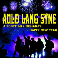 Auld Lang Syne A Scottish Hogmanay Happy New Year — Clan Alba Singers