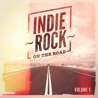 Indie Rock On the Road, Vol. 1 — Indie Music