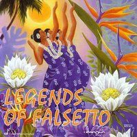 Legends Of Falsetto - Hawaii's Legendary Voices — сборник