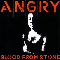 Blood From Stone — Angry
