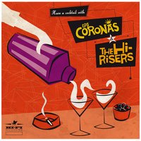 Have a Cocktail With … — Los Coronas & The Hi-Risers