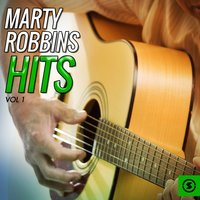 Marty Robbins Hits, Vol. 1 — Marty Robbins