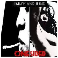 Onesided — Jimmy and June
