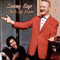 That's My Desire — Sammy Kaye