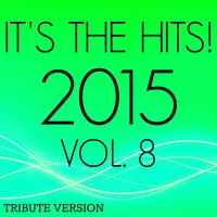 It's the Hits! 2015, Vol.8 — New Tribute Kings
