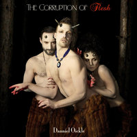 The Corruption of Flesh — Danniel Oickle