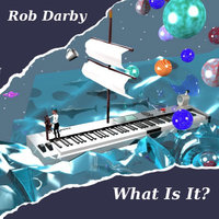 What Is It? — Rob Darby