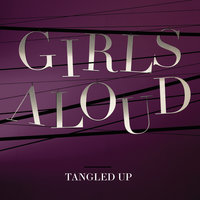 Tangled Up — Girls Aloud