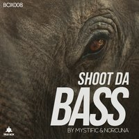 Shoot da Bass — Mystific, Norcuna