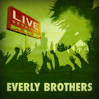 Live Sessions - Everly Brothers — The Everly Brothers
