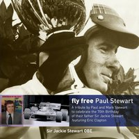 Fly Free (A Tribute to Sir Jackie Stewart) [feat. Eric Clapton] - Single — Paul Stewart