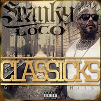 Classicks the Greatest Hits — Spanky Loco