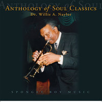 Anthology of Soul Classics — Dr Willie A Naylor