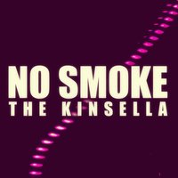No Smoke — The Kinsella