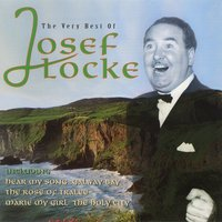 The Very Best Of Josef Locke — Josef Locke