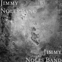 Let the Good Times Roll — Jimmy Noles Band