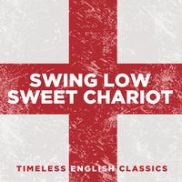 Swing Low, Sweet Chariot: Timeless English Classics — сборник