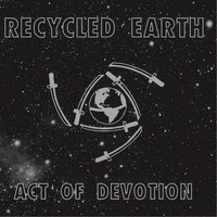 Act of Devotion — Recycled Earth