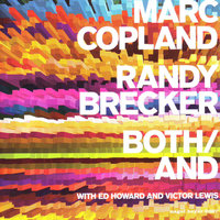 Both/And — Ed Howard, Victor Lewis, Marc Copland & Randy Brecker, Marc Copland, Randy Brecker